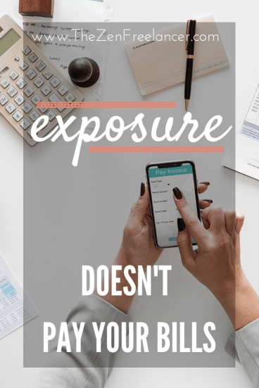Exposure doesn't pay your bills.