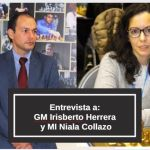 Entrevista exclusiva GM Irisberto Herrera y MI Niala Collazo
