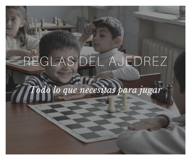 Reglas Del Ajedrez Cómo Jugar Al Ajedrez