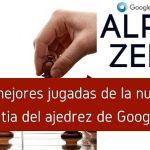 Alpha Zero: Analizamos sus mejores jugadas de ajedrez en el match contra Stockfish