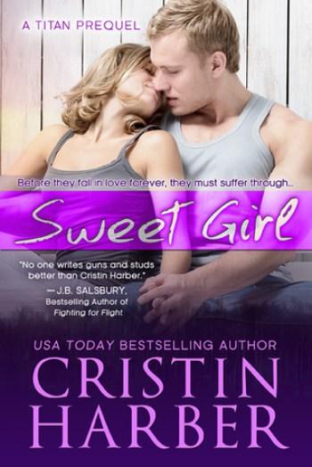 SWEET GIRL (Titan #1.5) by Cristin Harber