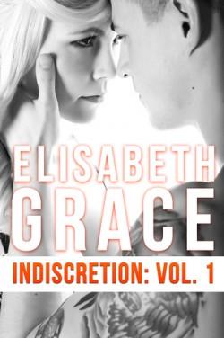 Indiscretion Volume 1 by Elisabeth Grace