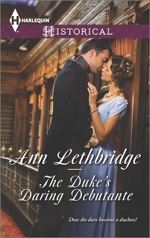 The Duke's Daring Debutante by Ann Lethbridge