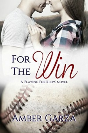 For the Win (Playing for Keeps #1) by Amber Garza
