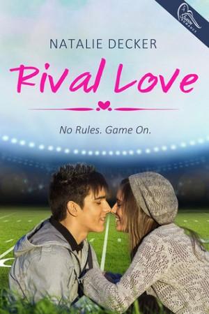 Rival Love (Rival Love #1) by Natalie Decker