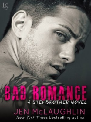 Bad Romance A Stepbrother Novel by by Jen McLaughlin