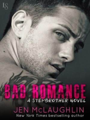 Bad Romance A Stepbrother Novel by by Jen McLaughlin