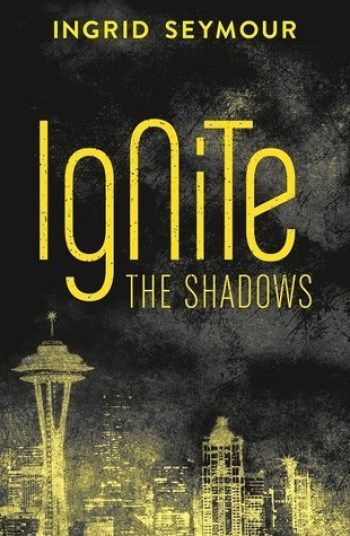 Ignite the Shadows (Ignite the Shadows #1) by Ingrid Seymour