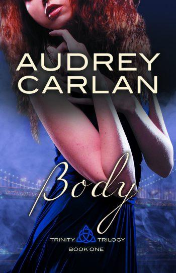 BODY (Trinity #1) Audrey Carlan