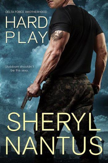 HARD PLAY (Delta Force Brotherhood #1) by Sheryl Nantus