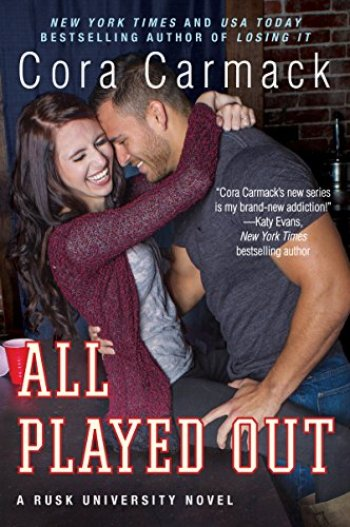 ALL PLAYED OUT (Rusk University #3) by Cora Carmack