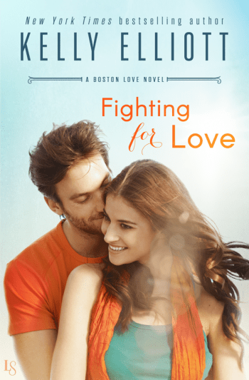 FIGHTING FOR LOVE (Boston Love #2) by Kelly Elliott