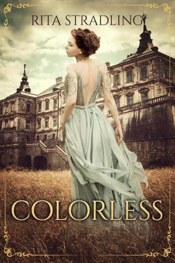 COLORLESS by Rita Stradling