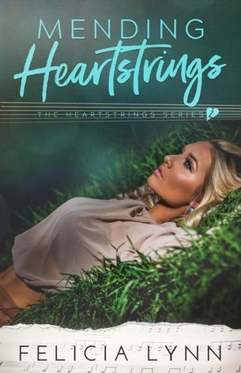 MENDING HEARTSTRINGS (Heartstrings #2) by Felicia Lynn