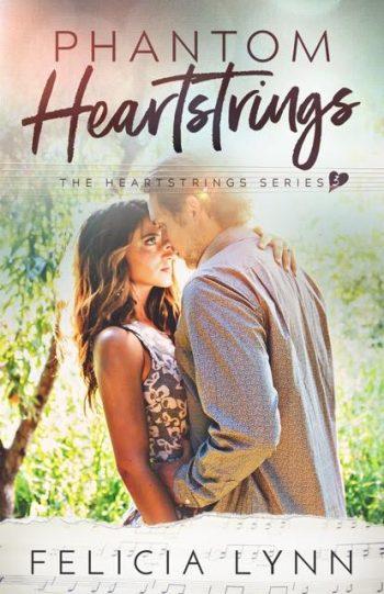 PHANTOM HEARTSTRINGS (Heartstrings #3) by Felicia Lynn