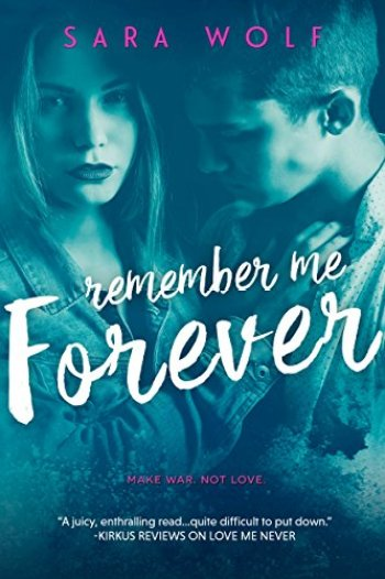 REMEMBER ME FOREVER (The Lovely Vicious #3) by Sara Wolf