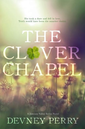 THE CLOVER CHAPEL (Jamison Valley #2) by Devney Perry