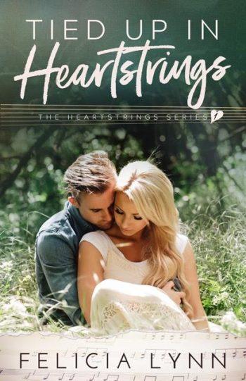 TIED UP IN HEARTSTRINGS (Heartstrings #1) by Felicia Lynn