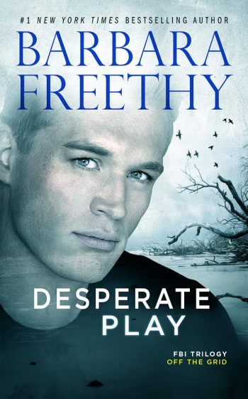 DESPERATE PLAY (Off the Grid #3) by Barbara Freethy