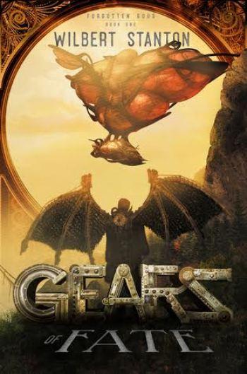 GEARS OF FATE (Forgotten Gods #1) by Wilbert Stanton