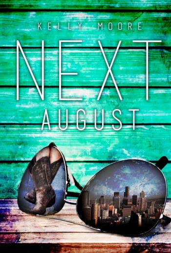 NEXT AUGUST (Next August #1) by Kelly Moore