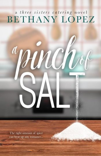PINCH OF SALT (Three Sister's Catering #1) by Bethany Lopez