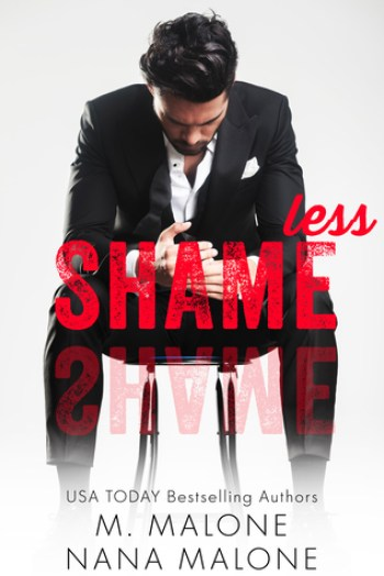 SHAMELESS (Shameless Trilogy #1) by M. Malone & Nana Malone