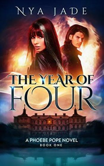 THE YEAR OF FOUR (Phoebe Pope #1) by Nya Jade