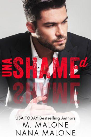 UNASHAMED (Shameless Trilogy #3) by M. Malone & Nana Malone