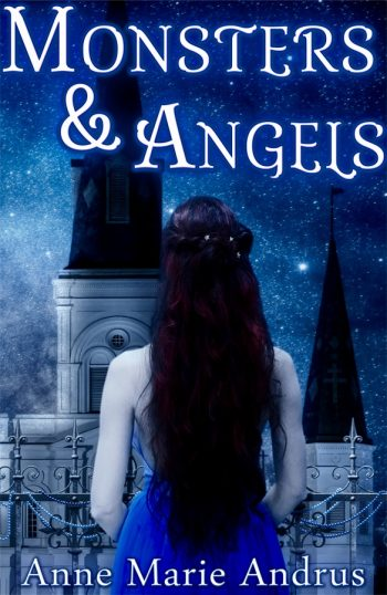 MONSTERS AND ANGELS by Anne Marie Andrus