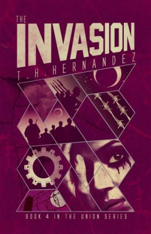 THE INVASION (The Union #4) by T.H. Hernandez