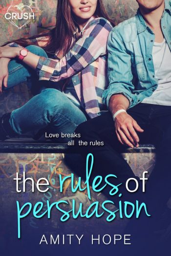 THE RULES OF PERSUASION by Amity Hope