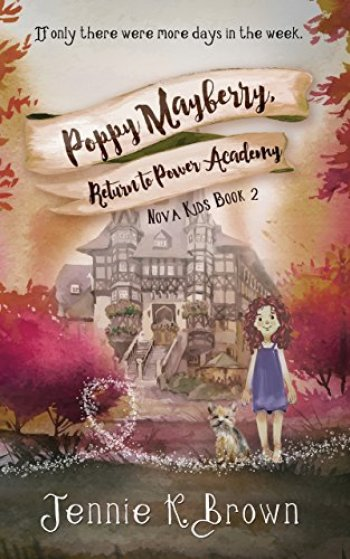 POPPY MAYBERRY, RETURN TO POWER ACADEMY (Nova Kids #2) by Jennie K. Brown
