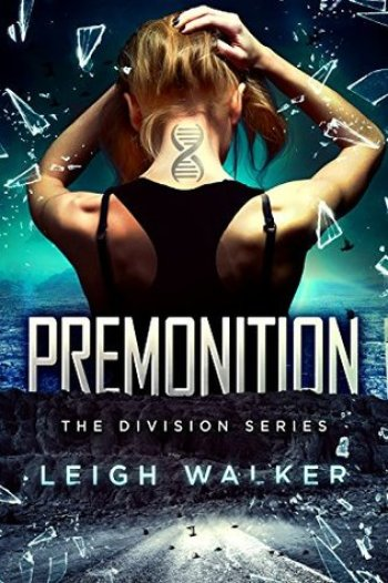 PREMONITION (The Division #1) by Leigh Walker