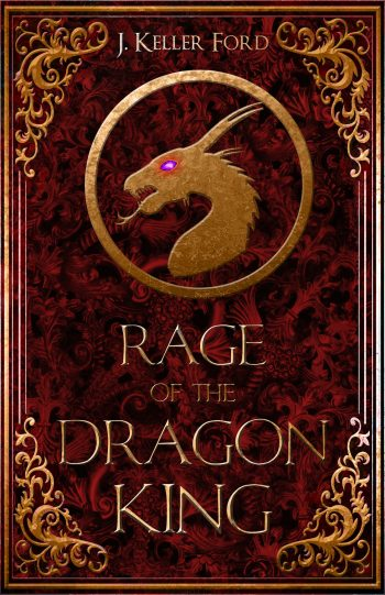 RAGE OF THE DRAGON KING (Chronicles of Fallhollow #2) by J. Keller Ford