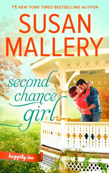SECOND CHANCE GIRL (Happily, Inc. #2) by Susan Mallery