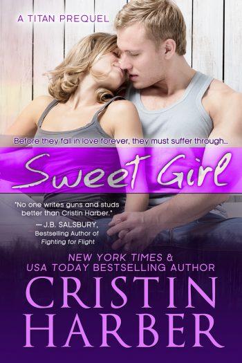 SWEET GIRL (Titan Series) by Cristin Harber