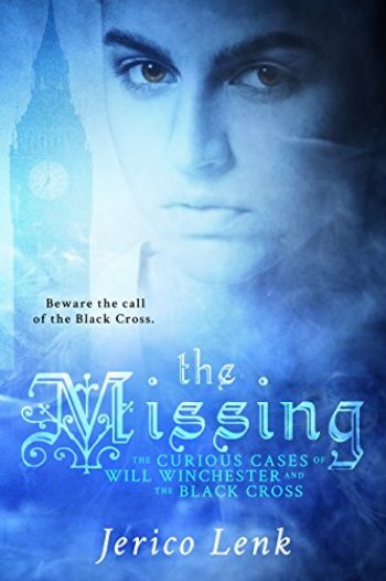 THE MISSING (The Curious Cases of Will Winchester and the Black Cross) by Jerico Lenk