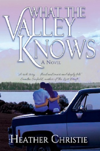 WHAT THE VALLEY KNOWS by Heather Christie