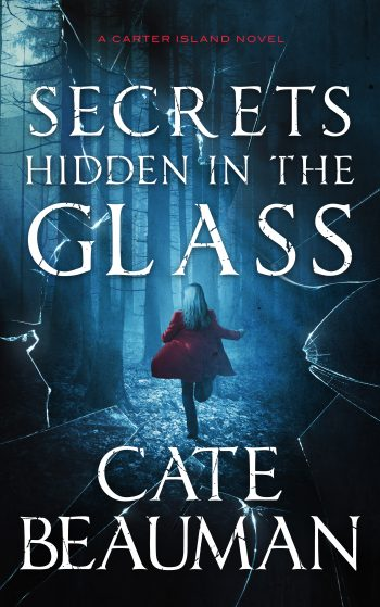 SECRETS HIDDEN IN GLASS (Carter Island #1) by Cate Beauman
