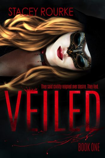 VEILED (Veiled #1) by Stacey Rourke