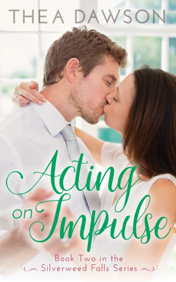 ACTING ON IMPULSE (Silverweed Falls #2) by Thea Dawson