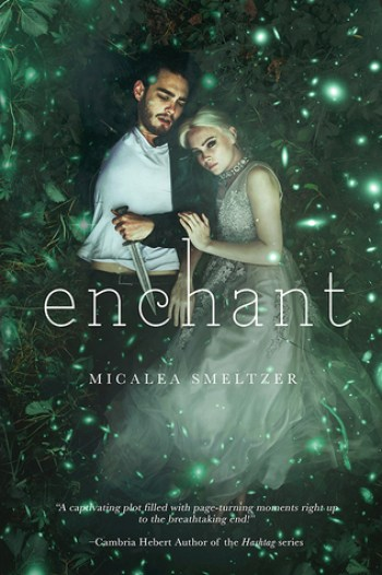 ENCHANT (The Enchanted #1) by Micalea Smeltzer