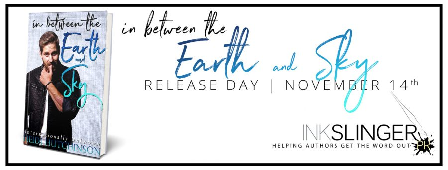 IN BETWEEN THE EARTH AND SKY Release Day