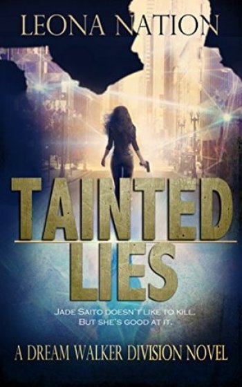 TAINTED LIES (Dream Walker Division) by Leona Nation