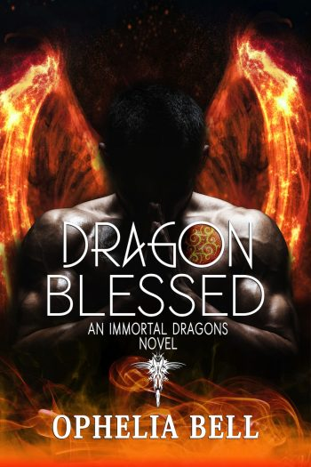 DRAGON BLESSED (An Immortal Dragons Novel) by Ophelia Bell
