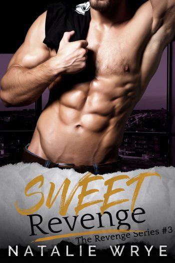 SWEET REVENGE (Revenge #3) by Natalie Wrye