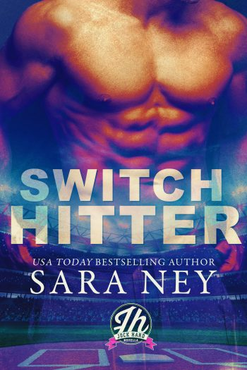 SWITCH HITTER (Jock Hard) by Sara Ney