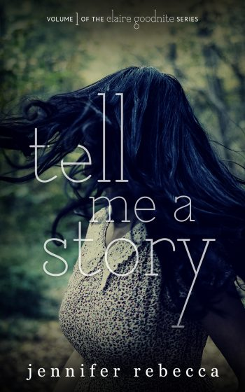 TELL ME A STORY (Claire Goodnight #1) by Jennifer Rebecca
