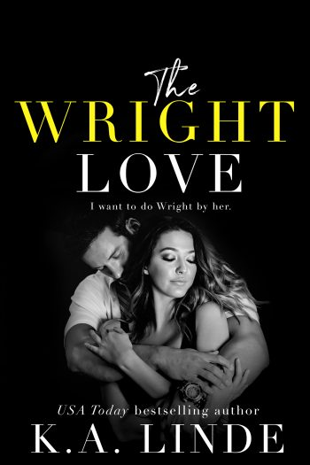 THE WRIGHT LOVE (The Wright Duet #1) by K.A. Linde